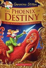 The Phoenix of Destiny (Geronimo Stilton and the Kingdom of Fantasy: Special Edition)