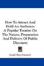 How to Attract and Hold an Audience