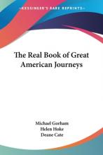 The Real Book of Great American Journeys