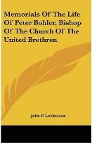 Memorials of the Life of Peter Bohler, Bishop of the Church of the United Brethren