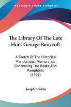 The Library of the Late Hon. George Bancroft