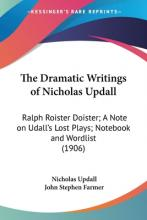 The Dramatic Writings of Nicholas Updall