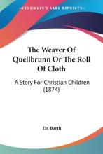 The Weaver of Quellbrunn or the Roll of Cloth