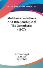 Mutations, Variations and Relationships of the Oenotheras (1907)