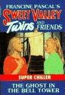 Sweet Valley Twins Chiller 4: the Ghost in the Bell Tower