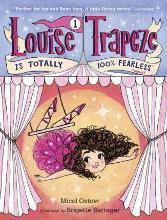Louise Trapeze Is Totally 100% Fearless