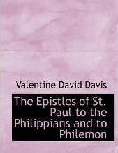 The Epistles of St. Paul to the Philippians and to Philemon