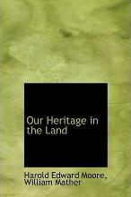 Our Heritage in the Land