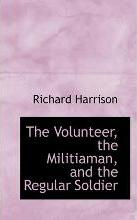 The Volunteer, the Militiaman, and the Regular Soldier