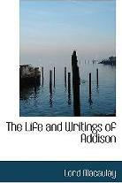 The Life and Writings of Addison