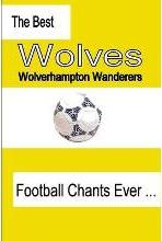 The Best Wolverhampton Wanderers Football Chants Ever