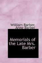 Memorials of the Late Mrs. Barber