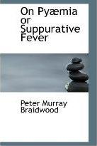 On Py MIA or Suppurative Fever