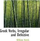 Greek Verbs, Irregular and Defective