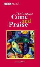 "Complete ""Come and Praise"""