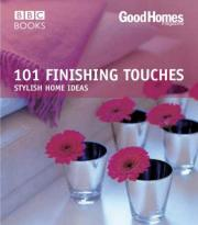 Good Homes: 101 Finishing Touches (Trade)