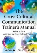 The Cross-Cultural Communication Trainer's Manual: Activities for Cross-Cultural Training Volume 2
