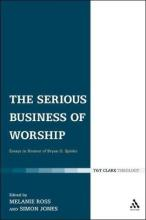 The Serious Business of Worship