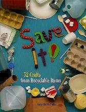 Save it 52 Crafts from Recyclable Items
