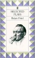 Selected Plays: Friel (Philadelphia,Here