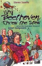 Why Beethoven Threw the Stew