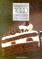 Classic 1000 Cake & Bake Recipes