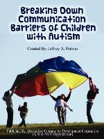 Breaking Down Communication Barriers of Children with Autism