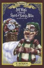 101 Ways to Keep the Spirit of Santa Alive