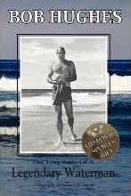 Bob Hughes - The True Story of a Legendary Waterman