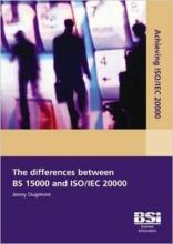 Achieving ISO/IEC 20000 - The Differences Between BS 15000 and ISO/IEC 20000
