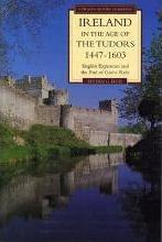 Ireland in the Age of the Tudors, 1447-1603