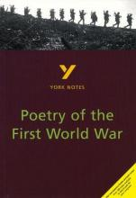 Poetry of the First World War: York Notes for GCSE