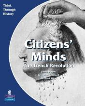 Citizens Minds the French Revolution Pupil's Book