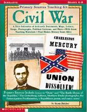 Primary Sources Teaching Kit: Civil War - Do Not Use, Refreshed to 0-545-25793-X