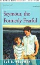 Seymour, the Formerly Fearful