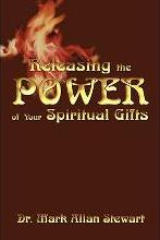 Releasing the Power of Your Spiritual Gifts