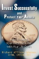 Invest Successfully and Protect Your Assets