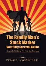 The Family Man's Stock Market Volatility Survival Guide