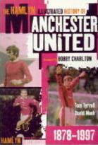 The Hamlyn Illustrated History of Manchester United, 1878-1997