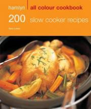 200 Slow Cooker Recipes: Hamlyn All Colour Cookbook