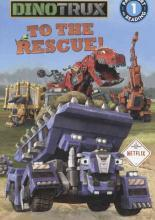 Dinotrux to the Rescue!