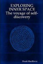 Exploring Inner Space the Voyage of Self-Discovery