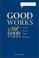 Good Works Not Good Times