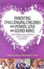 Parenting Challenging Children with Power, Love and Sound Mind