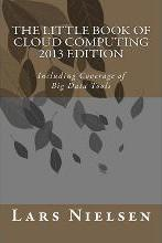 Little Book of Cloud Computing, 2013 Edition, the