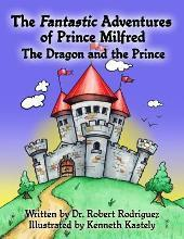 The Fantastic Adventures of Prince Milfred the Dragon and the Prince