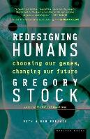 Redesigning Humans, Our Inevitable Genetic Future