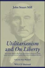 """Utilitarianism"" and ""On Liberty"": Utilitarianism and On Liberty Including ""Essay on Bentham"" and Selections from the Writings of Jeremy Bentham and John Austin"