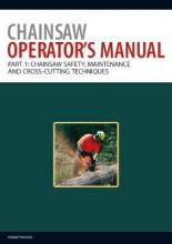 Chainsaw Operator's Manual: Chainsaw Safety, Maintenance and Cross-cutting Techniques Pt. 1