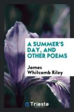 A Summer's Day, and Other Poems